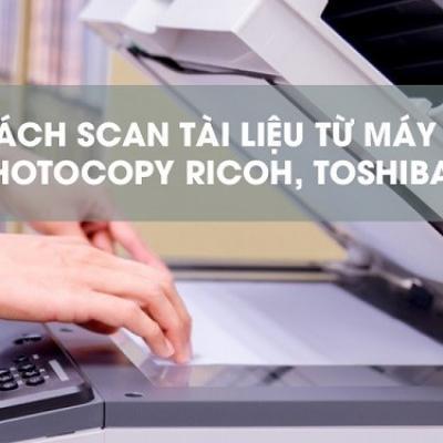 Cách scan bằng máy photocopy đơn giản nhất